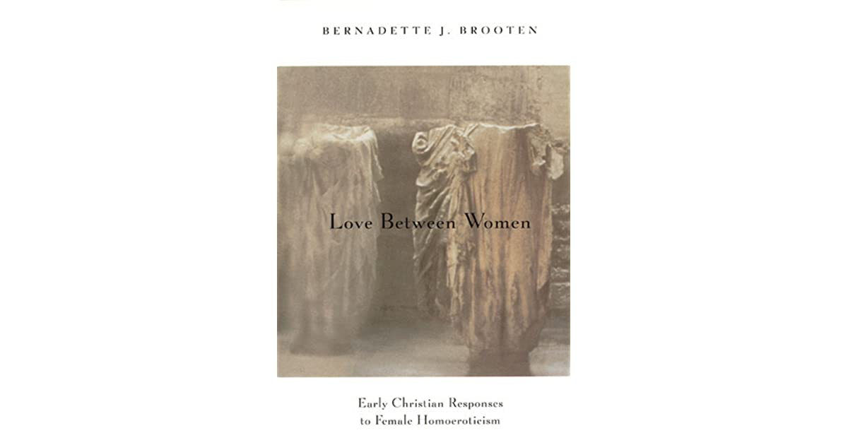 single women in brooten Brooten, bernadette j 1997 love between women: early christian responses to female homoeroticism university of chicago press, chicago isbn 0-226-07591-5.