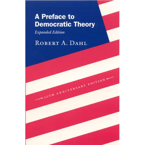 robert dahl essay Robert dahl's book how democratic is the american constitution, reminds us that the american constitution wasn't the only possible base for a democratic system in america in this book dahl explains some of the democratic and undemocratic aspects of the american constitution.