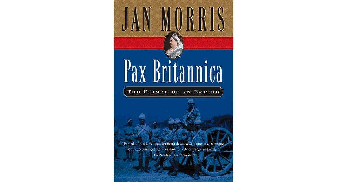 Pax Britannica Climax Of An Empire By Jan Morris border=