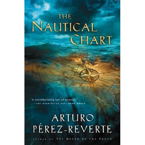 The Nautical Chart By Arturo Pérez Reverte