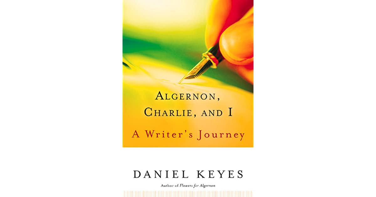 Algernon Charlie And I A Writers Journey By Daniel Keyes