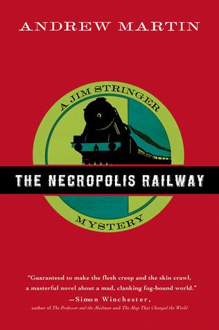 The Necropolis Railway (Jim Stringer #1 - Andrew Martin