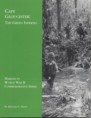 Cape Gloucester The Green Inferno (Marines in World War II Commemorative Series) by Bernard C