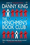 The Henchmen's Book Club by Danny King