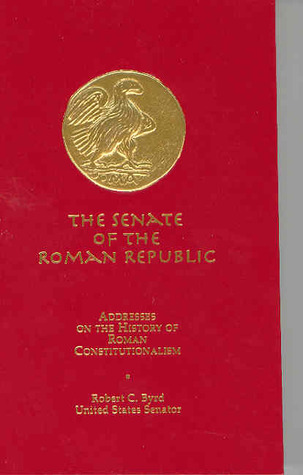 The Senate of the Roman Republic: Addresses on the History of Roman Constitutionalism
