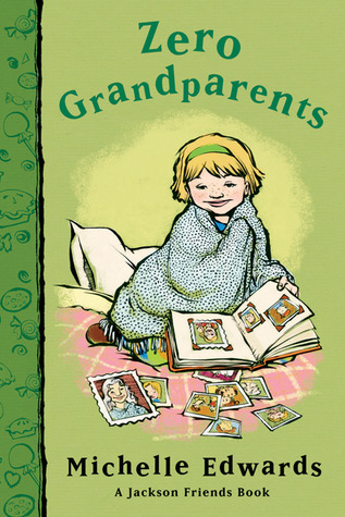 Zero Grandparents: A Jackson Friends Book Michelle Edwards