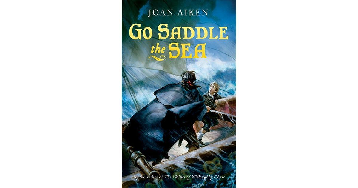 Go Saddle The Sea (Felix Trilogy)