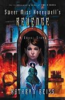 Sweet Miss Honeywell's Revenge: A Ghost Story