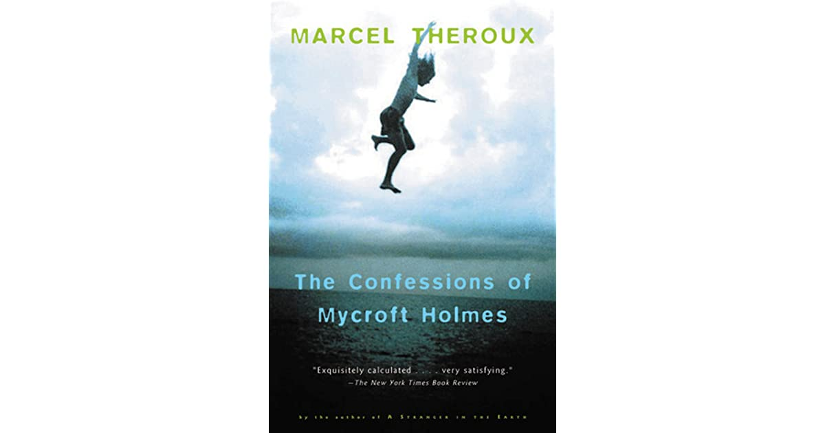 The Confessions of Mycroft Holmes by Marcel Theroux