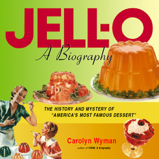 JELL-O: A Biography