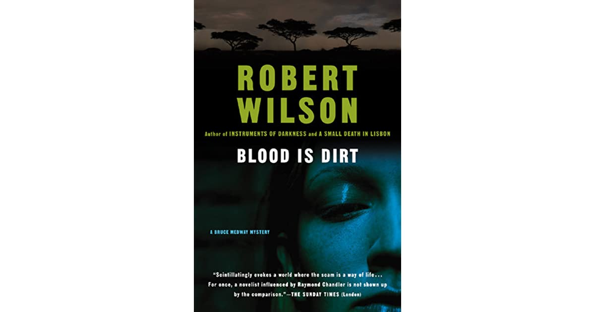 Blood is dirt bruce medway 3 by robert wilson fandeluxe Ebook collections