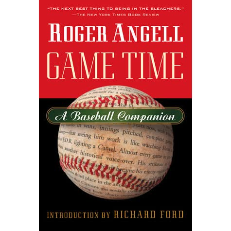 Game Time: A Baseball Companion by Roger Angell