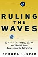Ruling the Waves: Cycles of Discovery, Chaos, and Wealth, from the Compass to the Internet