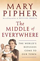 The Middle of Everywhere: The World's Refugees Come to Our Town