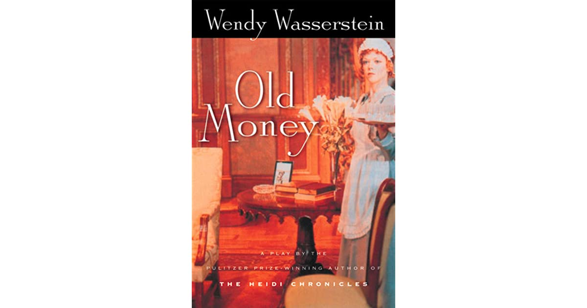 Old money by wendy wasserstein fandeluxe Images