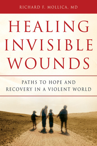 Healing Invisible Wounds: Paths to Hope and Recovery in a Violent World