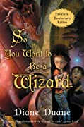 So You Want to Be a Wizard (Young Wizards #1)