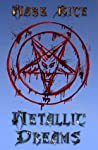 Metallic Dreams