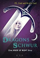 Dragons Schwur (Eine House of Night Story, #1)