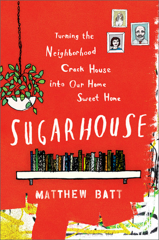 Sugarhouse: Turning the Neighborhood Crack House into Our