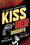 Kiss Her Goodbye: An Otto Penzler Book