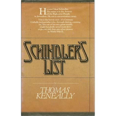 a summary and review of thomas keneallys schindlers list Schindler's ark is a booker prize-winning historical fiction novel published in  1982 by australian novelist thomas keneally, which was later adapted into the  highly successful movie schindler's list directed by steven spielberg the united  states version of the book was called schindler's list from the  review: the  tyrant's novel by thomas keneally the guardian.