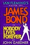 Nobody Lives Forever (John Gardner's Bond, #5)
