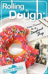 Rolling in Dough: Lessons I Learned in a Doughnut Shop