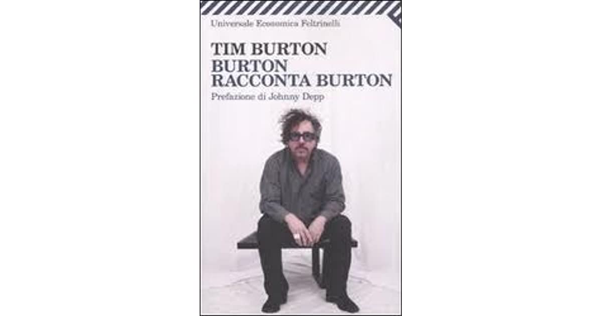 burton racconta burton  Rita Carla Francesca Monticelli's review of Burton racconta Burton