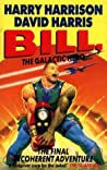 The Final Incoherent Adventure (Bill, The Galactic Hero, #7)