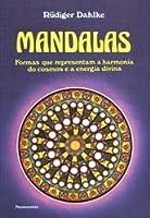 Mandalas: Formas que Representam a Harmonia do Cosmos e a Energia Divina