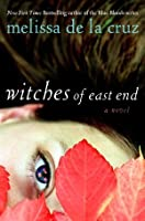 Witches of East End (The Beauchamp Family, #1)