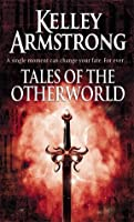 Tales of the Otherworld (Otherworld Stories, #II)