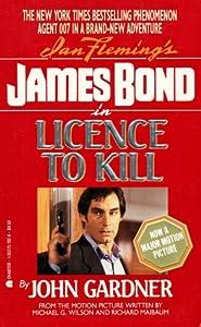 Licence to Kill (John Gardner's Bond, #9)