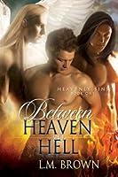 Between Heaven & Hell (Heavenly Sins #1)
