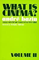 What is Cinema?: Volume II