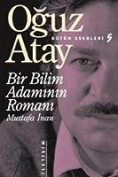 Bir Bilim Adamının Romanı: Mustafa İnan