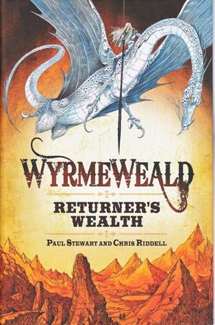 Returner's Wealth (Wyrmeweald, #1)