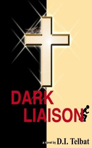 Dark Liaison: A Christian Suspense Novel (The Coil Series, #1)