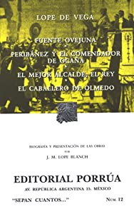 Fuente Ovejuna / Peribáñez y el comendador de Ocaña / El mejor alcalde, el Rey / El caballero de Olmedo