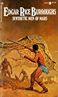 Synthetic Men of Mars (Barsoom, #9)