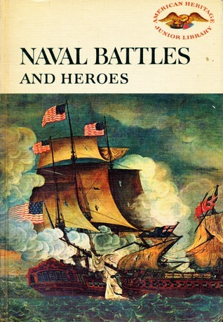 Naval Battles and Heroes