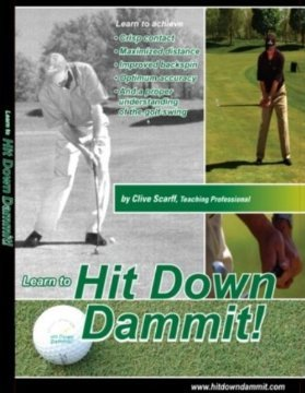 Hit Down Dammit! (The Key to the Golf)