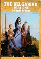 The Belgariad, Part 1: Pawn of Prophecy / Queen of Sorcery / Magician's Gambit (The Belgariad, #1-3)