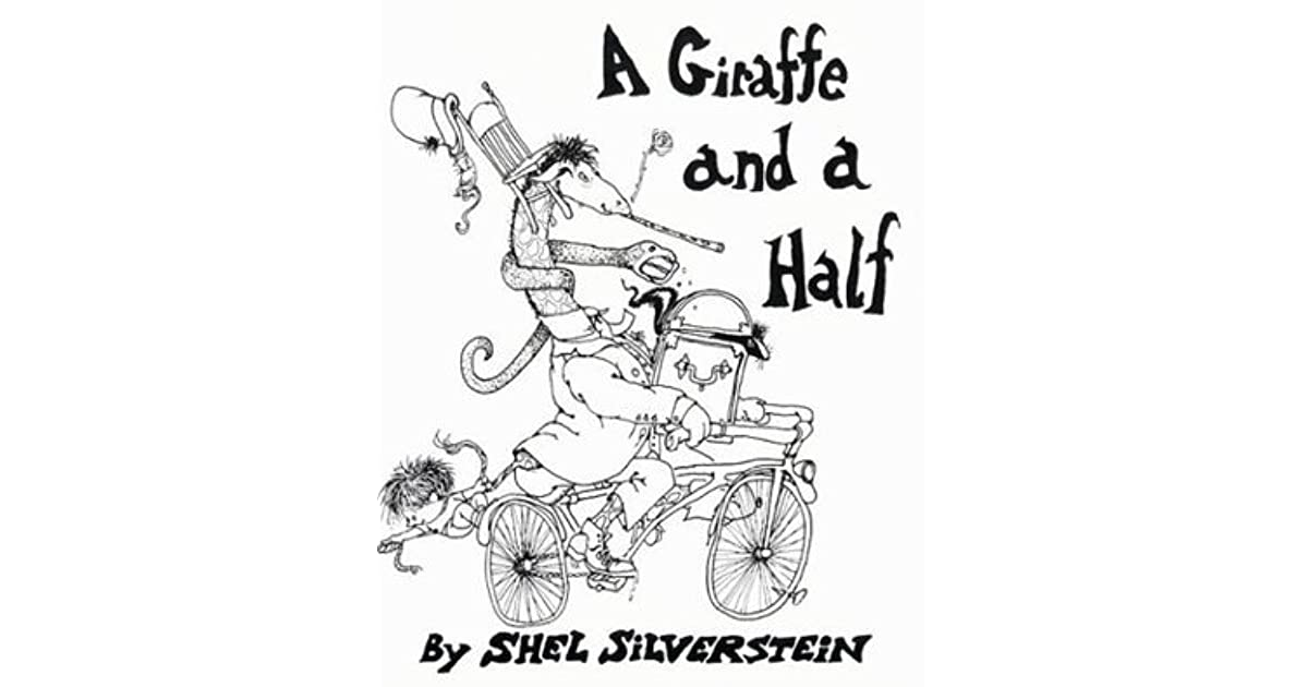Shel Silverstein Biography: A Giraffe And A Half By Shel Silverstein