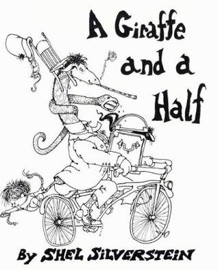 A Giraffe and a Half by Shel Silverstein