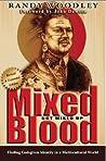 Mixed Blood, Not Mixed Up