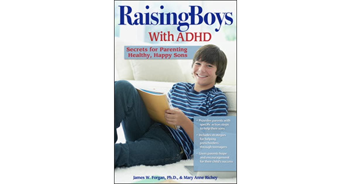 Raising Boys With Adhd Secrets For Parenting Healthy Happy Sons By