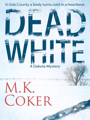 Dead White (A Dakota Mystery #1)