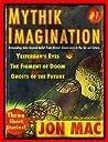 Mythik Imagination #1 by Jon Mac